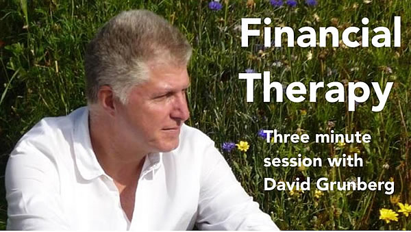 Financial Therapy - Three Minute session with David Grunberg